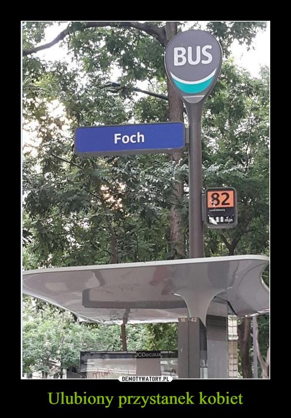 Ulubiony przystanek kobiet –  bus foch