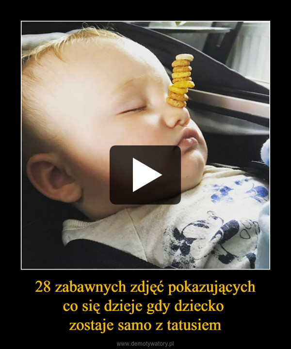 28 zabawnych zdjęć pokazujących co się dzieje gdy dziecko  zostaje samo z tatusiem