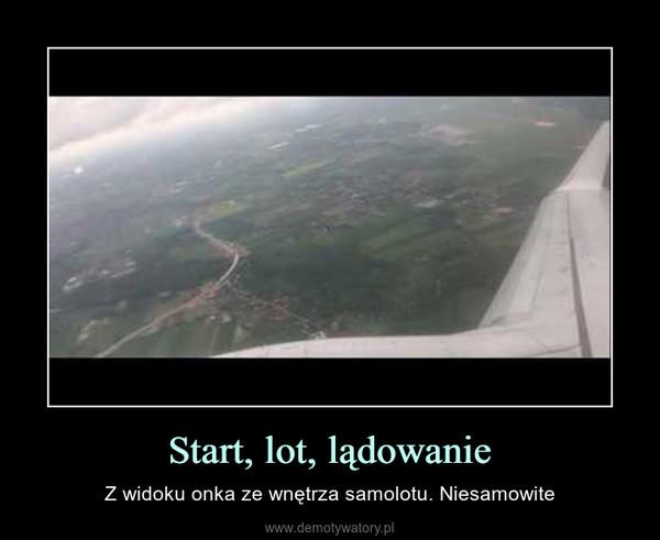 Start, lot, lądowanie – Z widoku onka ze wnętrza samolotu. Niesamowite