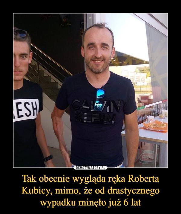 Tak obecnie wygląda ręka Roberta Kubicy, mimo, że od drastycznego wypadku minęło już 6 lat –