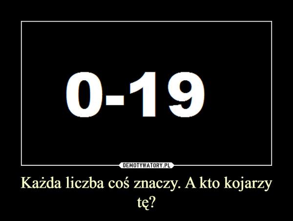 Każda liczba coś znaczy. A kto kojarzy tę? –