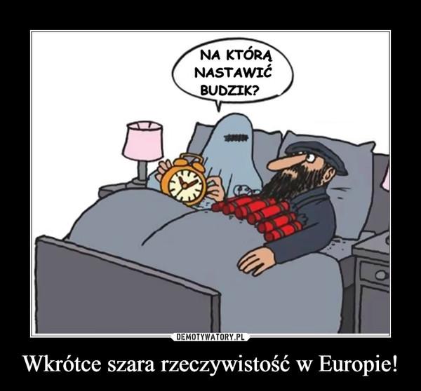 Wkrótce szara rzeczywistość w Europie! –