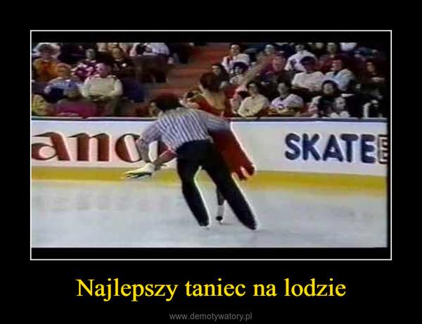 Najlepszy taniec na lodzie –