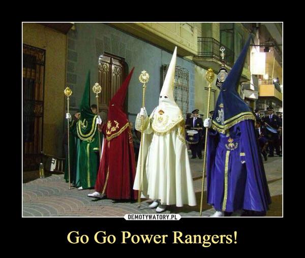 Go Go Power Rangers! –