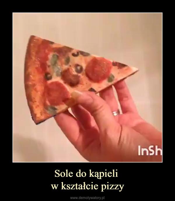 Sole do kąpieli w kształcie pizzy –