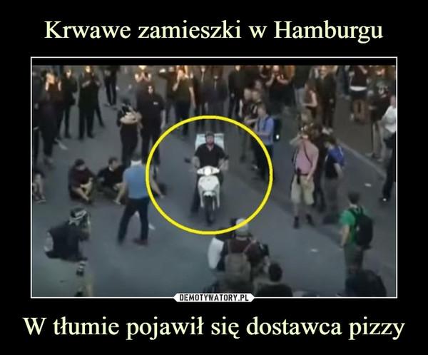 W tłumie pojawił się dostawca pizzy –