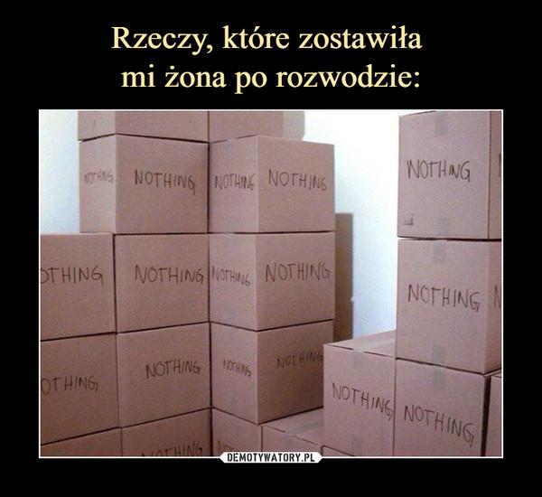 –  Nothing