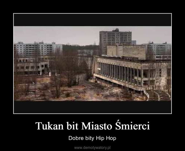 Tukan bit Miasto Śmierci – Dobre bity Hip Hop