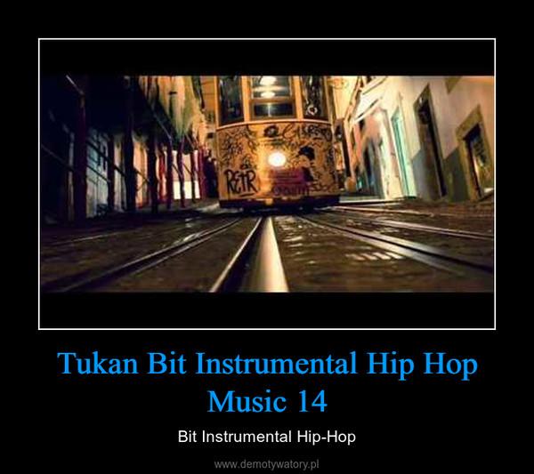 Tukan Bit Instrumental Hip Hop Music 14 – Bit Instrumental Hip-Hop