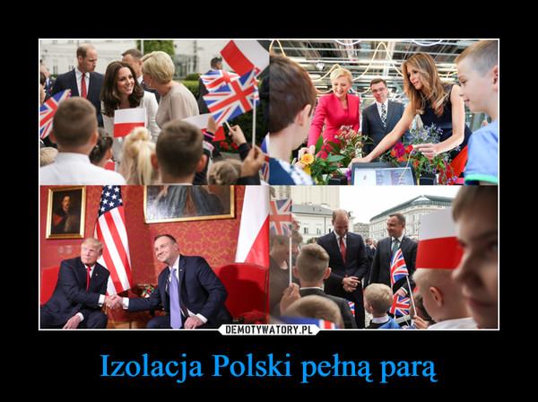 Izolacja Polski pełną parą –