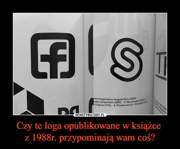Czy te loga opublikowane w książce z 1988r. przypominają wam coś? –