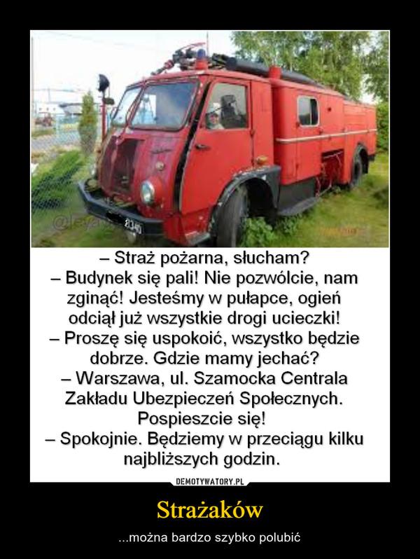 Strażaków – ...można bardzo szybko polubić