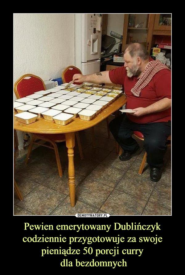Pewien emerytowany Dublińczyk codziennie przygotowuje za swoje pieniądze 50 porcji curry dla bezdomnych –