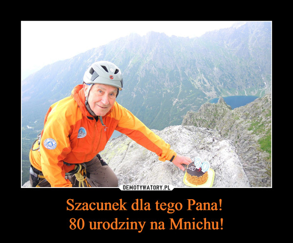 Szacunek dla tego Pana! 80 urodziny na Mnichu! –