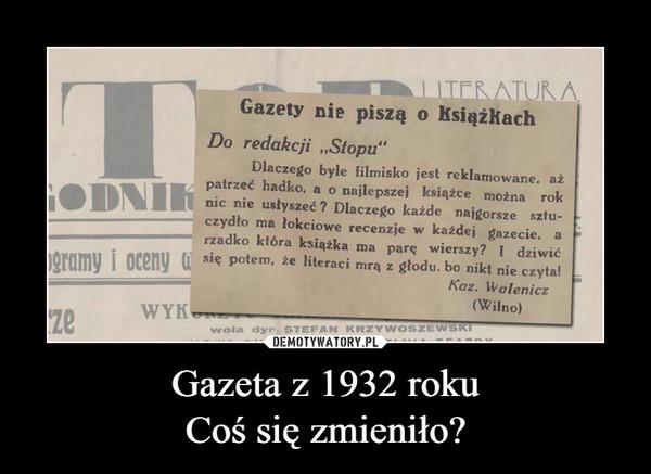 Gazeta z 1932 rokuCoś się zmieniło? –