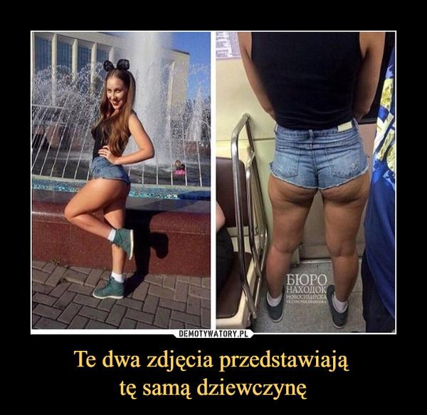 Te dwa zdjęcia przedstawiają tę samą dziewczynę –