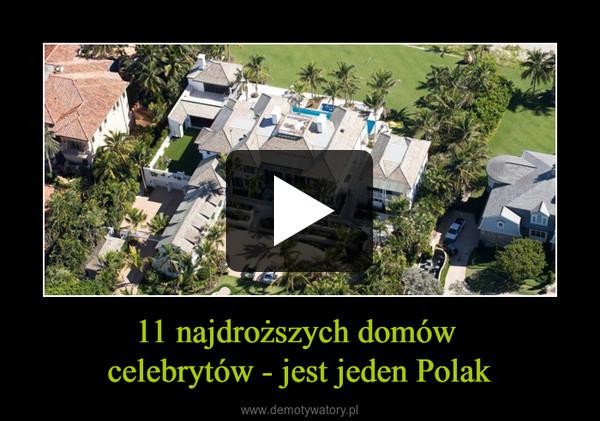 11 najdroższych domów celebrytów - jest jeden Polak –