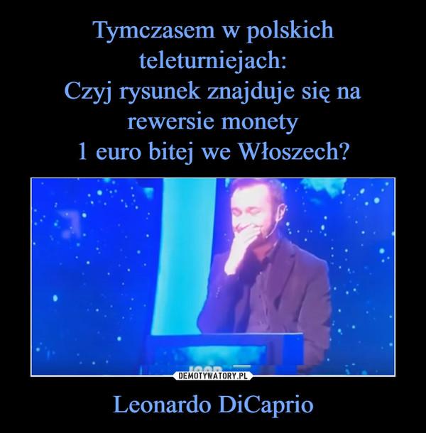 Leonardo DiCaprio –