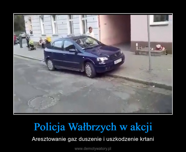 Policja Wałbrzych w akcji – Aresztowanie gaz duszenie i uszkodzenie krtani