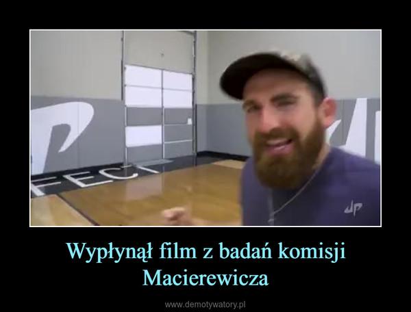 Wypłynął film z badań komisji Macierewicza –