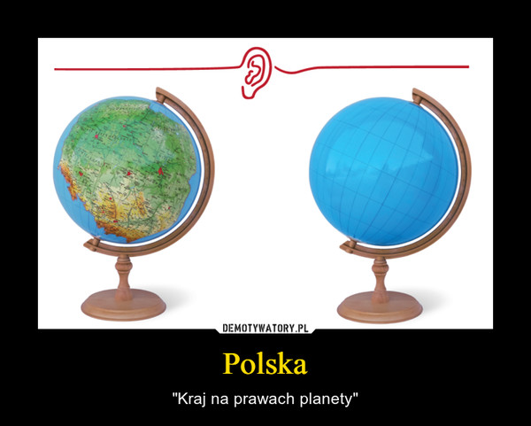 "Polska – ""Kraj na prawach planety"""