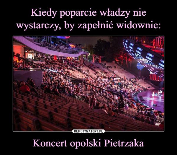 Koncert opolski Pietrzaka –
