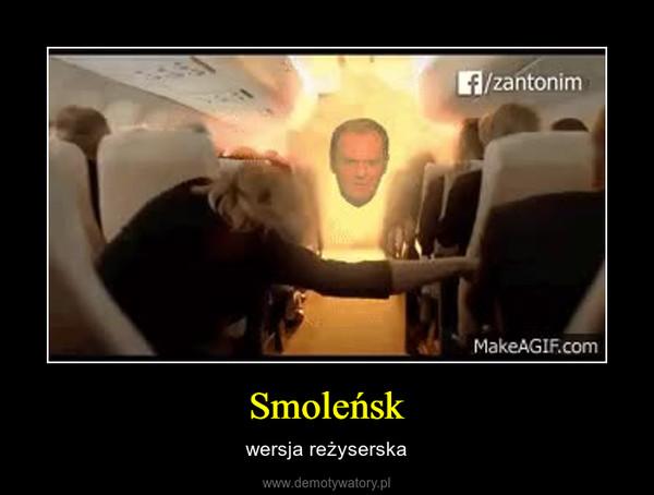 Smoleńsk – wersja reżyserska