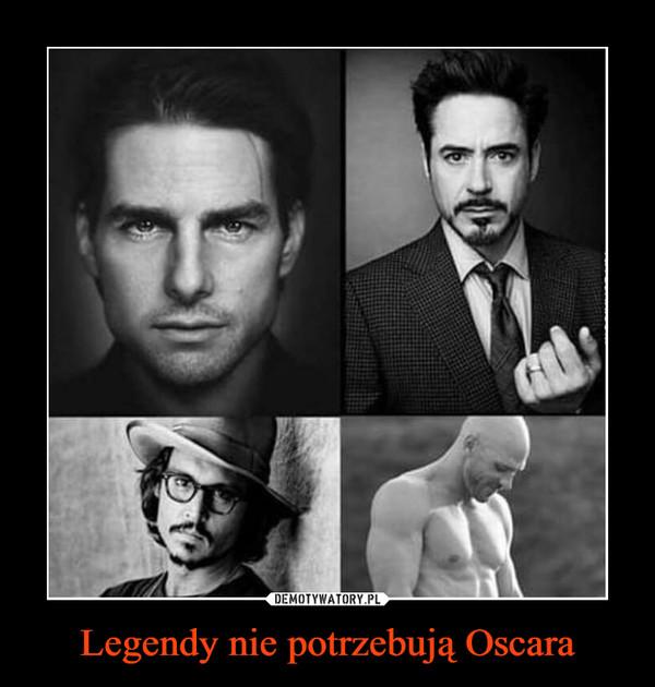 Legendy nie potrzebują Oscara –