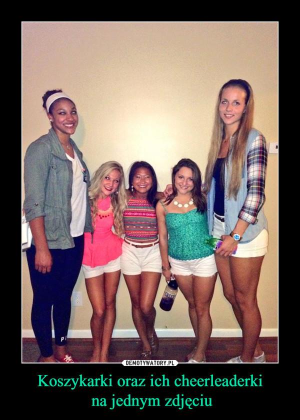 Koszykarki oraz ich cheerleaderki na jednym zdjęciu –