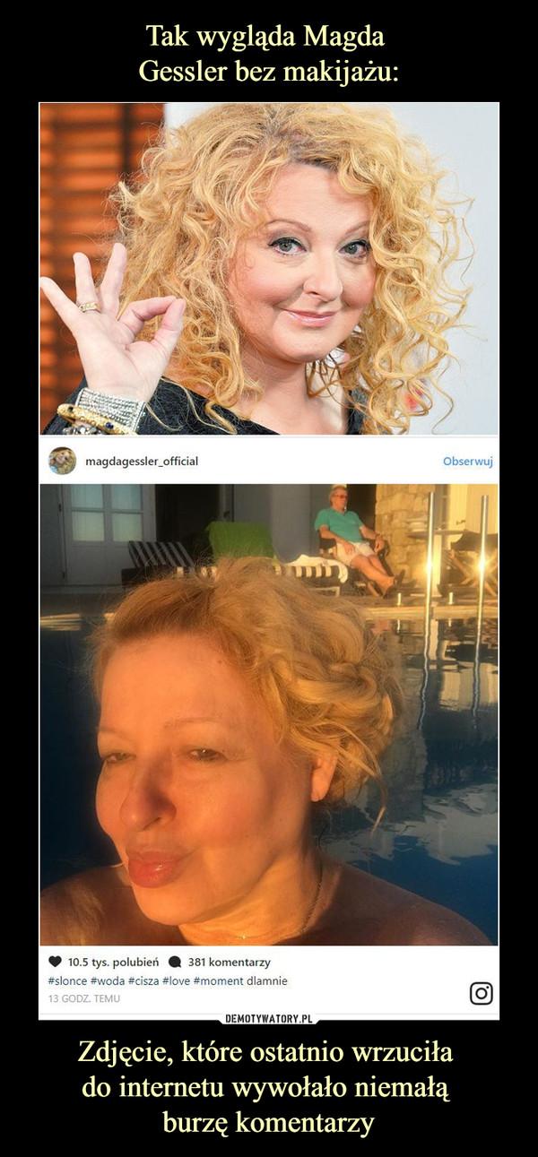 Zdjęcie, które ostatnio wrzuciła do internetu wywołało niemałą burzę komentarzy –