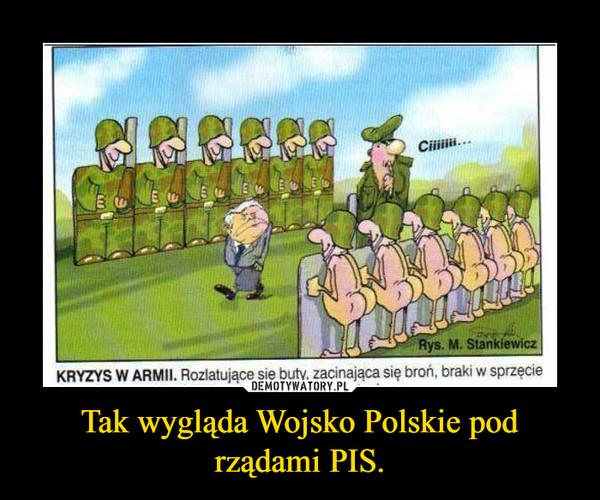 Tak wygląda Wojsko Polskie pod rządami PIS. –