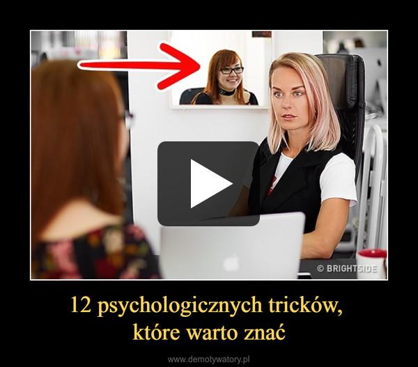 12 psychologicznych tricków, które warto znać –