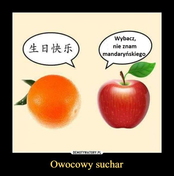 Owocowy suchar –  wybacz nie znam mandaryńskiego