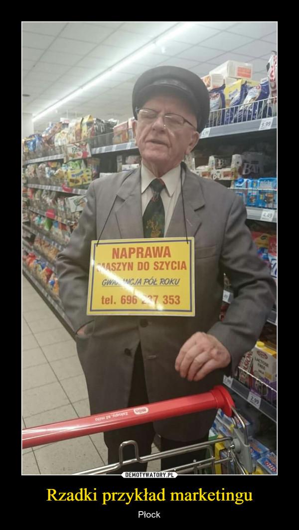 Rzadki przykład marketingu – Płock