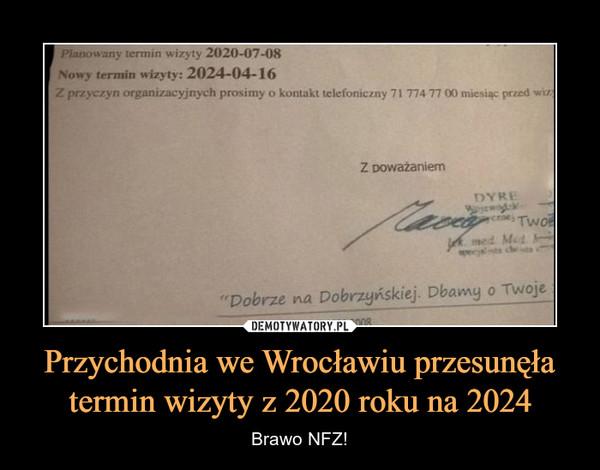 Przychodnia we Wrocławiu przesunęła termin wizyty z 2020 roku na 2024 – Brawo NFZ!
