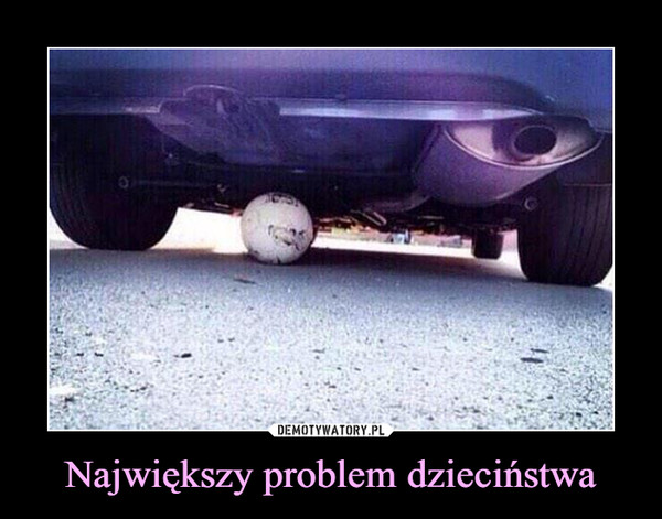 Największy problem dzieciństwa –
