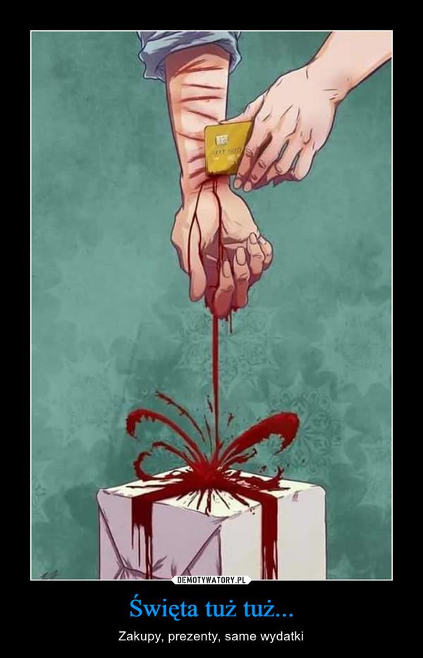 Święta tuż tuż... – Zakupy, prezenty, same wydatki