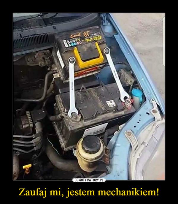 Zaufaj mi, jestem mechanikiem! –