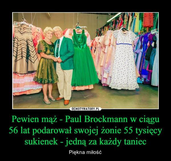 Pewien mąż - Paul Brockmann w ciągu 56 lat podarował swojej żonie 55 tysięcy sukienek - jedną za każdy taniec – Piękna miłość
