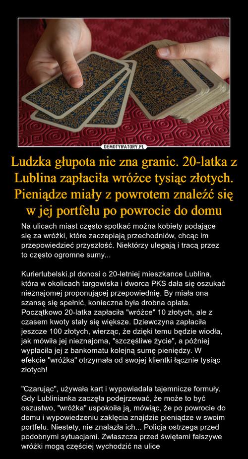 Ludzka głupota nie zna granic. 20-latka z Lublina zapłaciła wróżce tysiąc złotych. Pieniądze miały z powrotem znaleźć się w jej portfelu po powrocie do domu