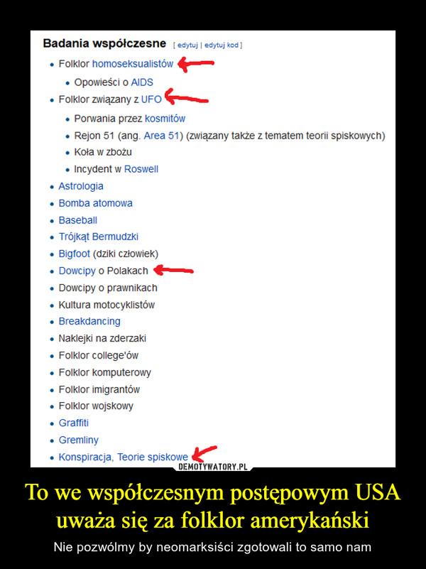 To we współczesnym postępowym USA uważa się za folklor amerykański – Nie pozwólmy by neomarksiści zgotowali to samo nam