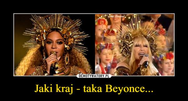 Jaki kraj - taka Beyonce... –