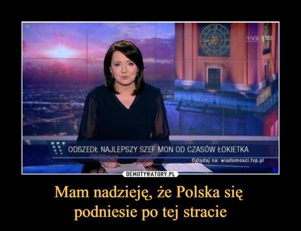 Mam nadzieję, że Polska się podniesie po tej stracie –  ODSZEDŁ NAJLEPSZY SZEF MON OD CZASÓW ŁOKIETKA