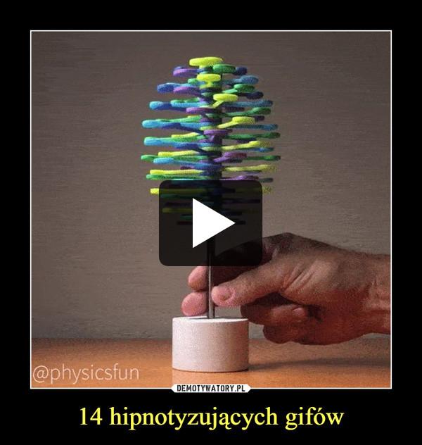 14 hipnotyzujących gifów –