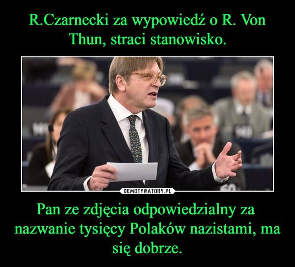 Pan ze zdjęcia odpowiedzialny za  nazwanie tysięcy Polaków nazistami, ma się dobrze. –