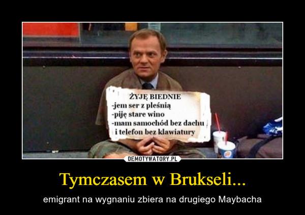 Tymczasem w Brukseli... – emigrant na wygnaniu zbiera na drugiego Maybacha