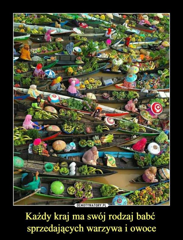 Każdy kraj ma swój rodzaj babć sprzedających warzywa i owoce –