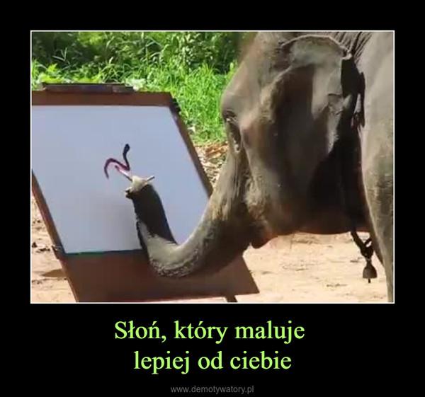 Słoń, który maluje lepiej od ciebie –