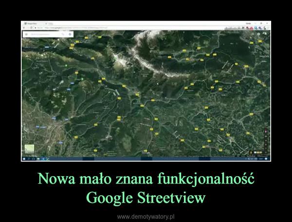 Nowa mało znana funkcjonalność Google Streetview –