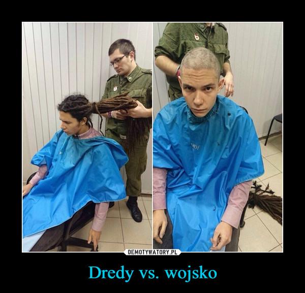 Dredy vs. wojsko –